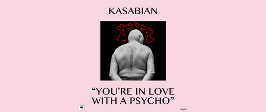 Kasabian - You're In Love With a Pyscho